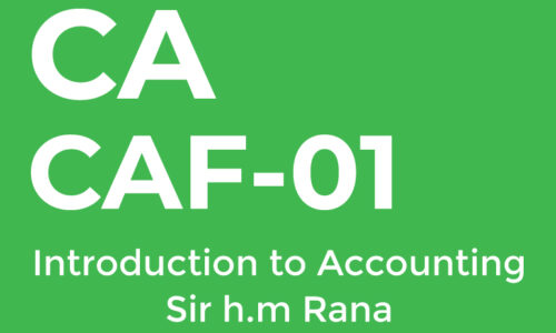 CA CAF-1 Introduction to Accounting SIR H.M RANA